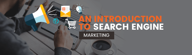 An Introduction To Search Engine Marketing