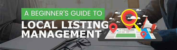 A Beginner's Guide to Local Listings Management